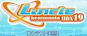 beatmania IIDX 19  Lincle 情報
