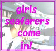 GIRLS SEAFARERS COME IN !
