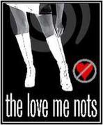 ■ The Love Me Nots □
