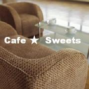Cafe ★  Sweets