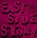 ☆EAST SIDE STORY☆