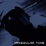 IRREGULAR TIME