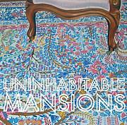 Uninhabitable Mansions