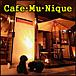 Cafe・Mu・Nique