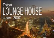 TOKYO LOUNGE HOUSE好き