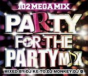 「PARTY FOR THE PARTY MIX」