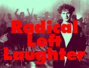 RLL ★Radical Left Laughter☆