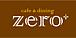 Cafe&Dining zero+