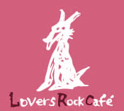 Lovers Rock Cafeが好き♪