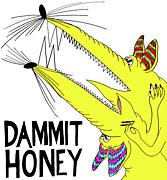 DAMMIT HONEY