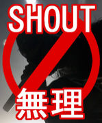 We can't SHOUT !!