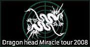 Dragon head Miracle tour2008