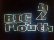 ★BIG MOUTH★