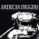 AMERICAN DRUGERS
