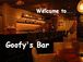 **Goofy's Bar**へようこそ