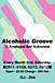 ■Alcoholic Groove■