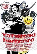 YATSUZAKI HARDCORE (ヤツコア)