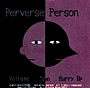 Perverse Person的なアレ。