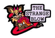 ☆THE STRANGE BLOW☆