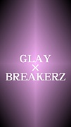 GLAY×BREAKERZ