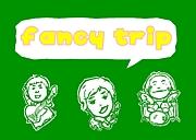 fancy trip