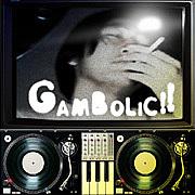 GAMBOLIC!!