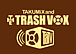 TAKUMiX and THE TRASH VOX