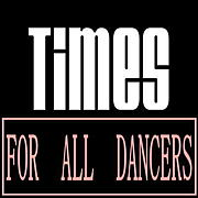 TIMES (For All Dancers)