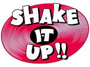 SHAKE IT UP!!