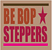 BEBOP★STEPPERS