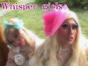 【Whisper girls】