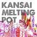 Kansai Melting Pot