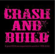 CRASH AND BUILD