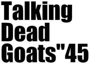 """Talking Dead Goats""""45"""