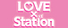 LOVE×Station