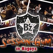 B'z SESSION-GYM in NAGOYA