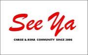 See Ya  CHAGE&ASKA COMMUNITY