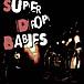 Super Drop Babies