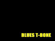 ◆BLUES T-BONE◆