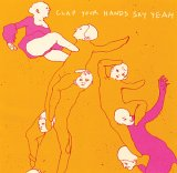 Clap Your Hands Say Yeah!!!