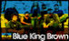 BLUE KING BROWN