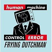 FRYING DUTCHMAN humanERROR