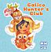 Calico Hunter's Club