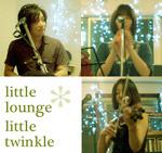 Little Lounge*Little Twinkle