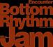 Bottom Rhythm Jam