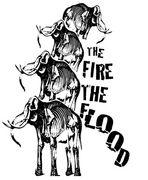 The Fire The Flood