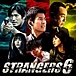 Strangers6、ストレンジャーズ6