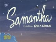 My Name Is Samantha!!