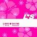 LOVE♡SHINE
