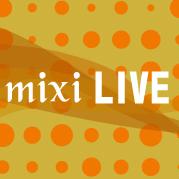 mixi live